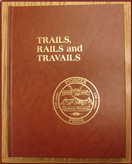 LaGrange Wyoming history - Trails, Rails, and Travails